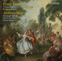 Andreas Blau - Franz Krommer: 3 Flute Quartets