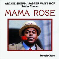 Archie Shepp - Mama Rose