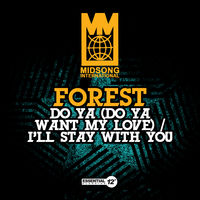 Forest - Do Ya (Do Ya Want My Love) / I'll Stay with You