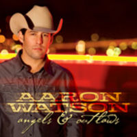 Aaron Watson - Angels and Outlaws