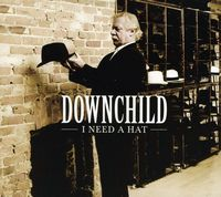 Downchild - I Need a Hat