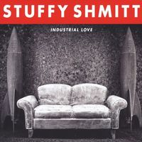 Stuffy Shmitt - Industrial Love