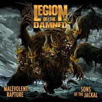Legion Of The Damned - Malevolent Rapture / Sons Of The Jackal