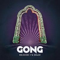 Gong - Rejoice I'm Dead