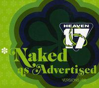 Heaven 17 - Naked As Advertised - Versions 08