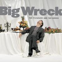 Big Wreck - Pleasure & The Greed [Import]