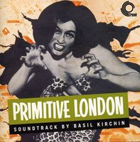 Basil Kirchin - Primitive London