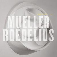 Mueller_Roedelius - Imagori II