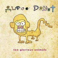 Alice Donut - Ten Glorious Animals