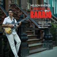 Nelson Riveros - Camino Al Barrio