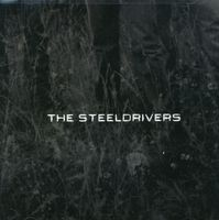 The SteelDrivers - Steeldrivers