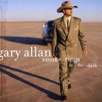 Gary Allan - Smoke Rings in the Dark