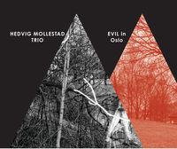 Hedvig Mollestad Trio - Evil In Oslo