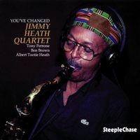 Jimmy Heath - You've Changed