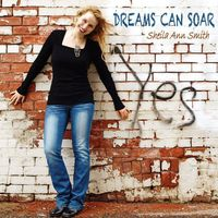 Sheila Ann Smith - Dreams Can Soar (Canadian Version)