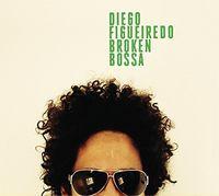 Diego Figueiredo - Broken Bossa