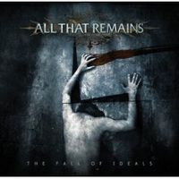 All That Remains - Fall Of Ideals