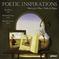 Alex Klein - Poetic Inspirations: Works For Oboe Viola & Piano