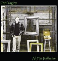 Carl Yagley - All Has Reflection