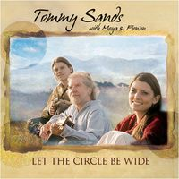 Tommy Sands - Let The Cirlce Be Wide
