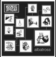 Moondog Uproar - Albatross