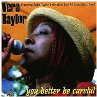 Vera Taylor - You Better Be Careful