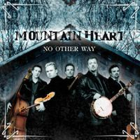 Mountain Heart - No Other Way