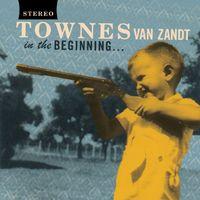 Townes Van Zandt - In the Beginning