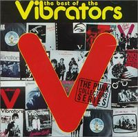 Vibrators - Best Of The Vibrators [Import]