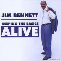 Jim Bennett - Jim Bennett Keeping the Basics Alive