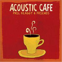 Phil Keaggy - Acoustic Cafe
