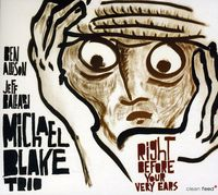 Michael Blake - Right Before Your Very Ears [Import]