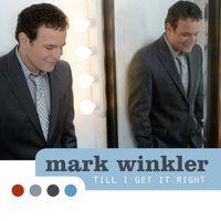 Mark Winkler - Till I Get It Right