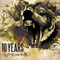 10 Years - Feeding The Wolves [Delixe Edition]