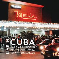 The Jazz At Lincoln Center Orchestra With Wynton Marsalis - Live In Cuba