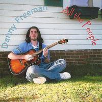 Danny Freeman - All The People