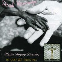 Dead Kennedys - Plastic Surgery Disasters/In God We Trust [Import]