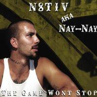 N8tiv Aka Nay-Nay - The Game Won't Stop