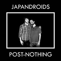 Japandroids - Post-Nothing (Dlcd)