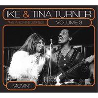Ike Turner & Tina - Vol. 3-Archive Series: Movin'