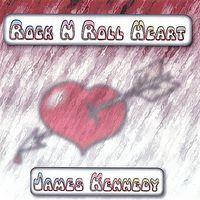 James Kennedy - Rock N Roll Heart