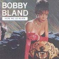 Bobby 'Blue' Bland - Here We Go Again