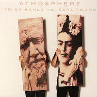 Atmosphere - Frida Kahlo Vs. Ezra Pound