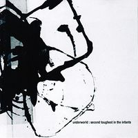 Underworld - Second Toughest In The Infants: Remastered [Deluxe Edition]