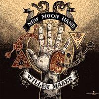 Willem Maker - New Moon Hand