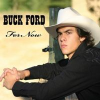 Buck Ford - For Now