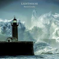 David Crosby - Lighthouse [Import]