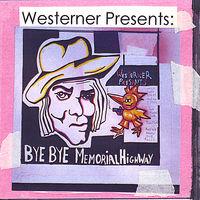 The Westerner - Bye Bye Memorial Highway
