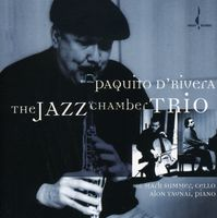 Paquito D'Rivera - The Jazz Chamber Trio