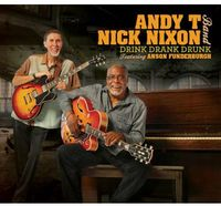 Andy T & Nick Nixon Band - Drink Drank Drunk